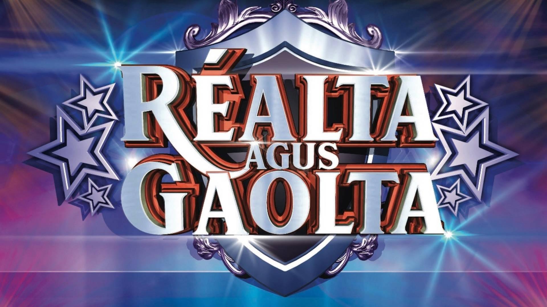 Réalta agus Gaolta